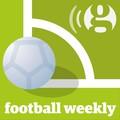 Football Weekly - The Guardian