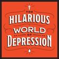 The Hilarious World og Depression