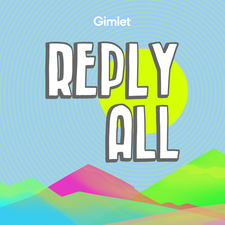 Reply all - A podcast about the internet