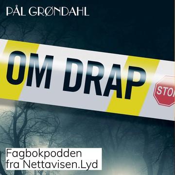 Om drap med Pål Grøndahl